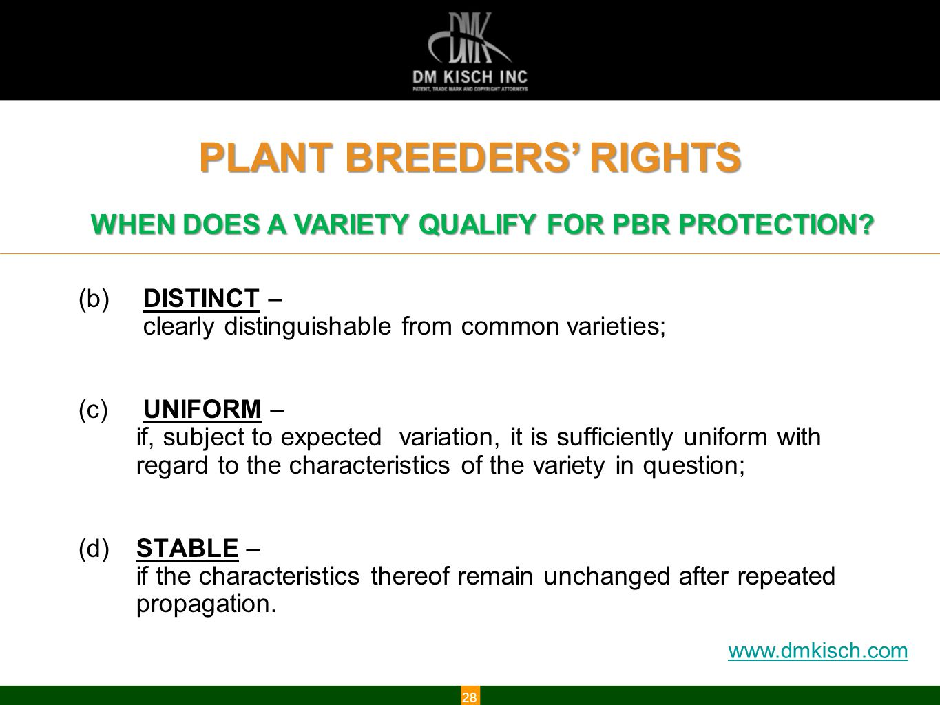www.dmkisch.com 28 WHEN DOES A VARIETY QUALIFY FOR PBR PROTECTION.