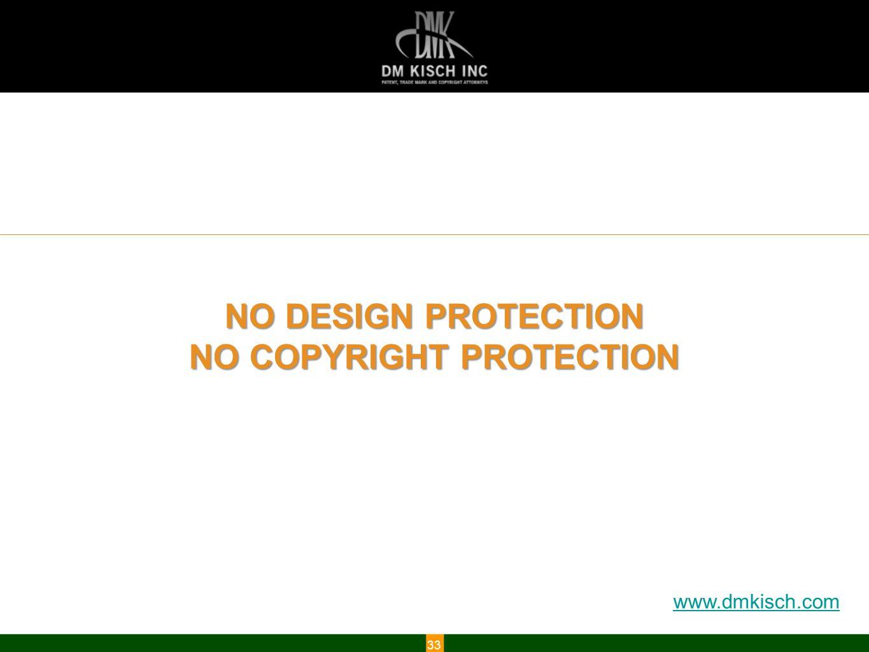 www.dmkisch.com NO DESIGN PROTECTION NO COPYRIGHT PROTECTION 33