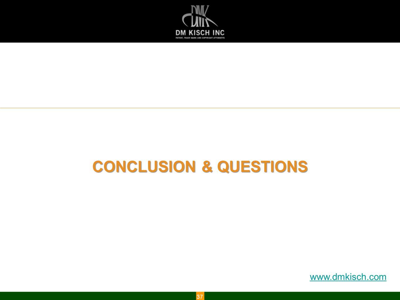 www.dmkisch.com CONCLUSION & QUESTIONS 37