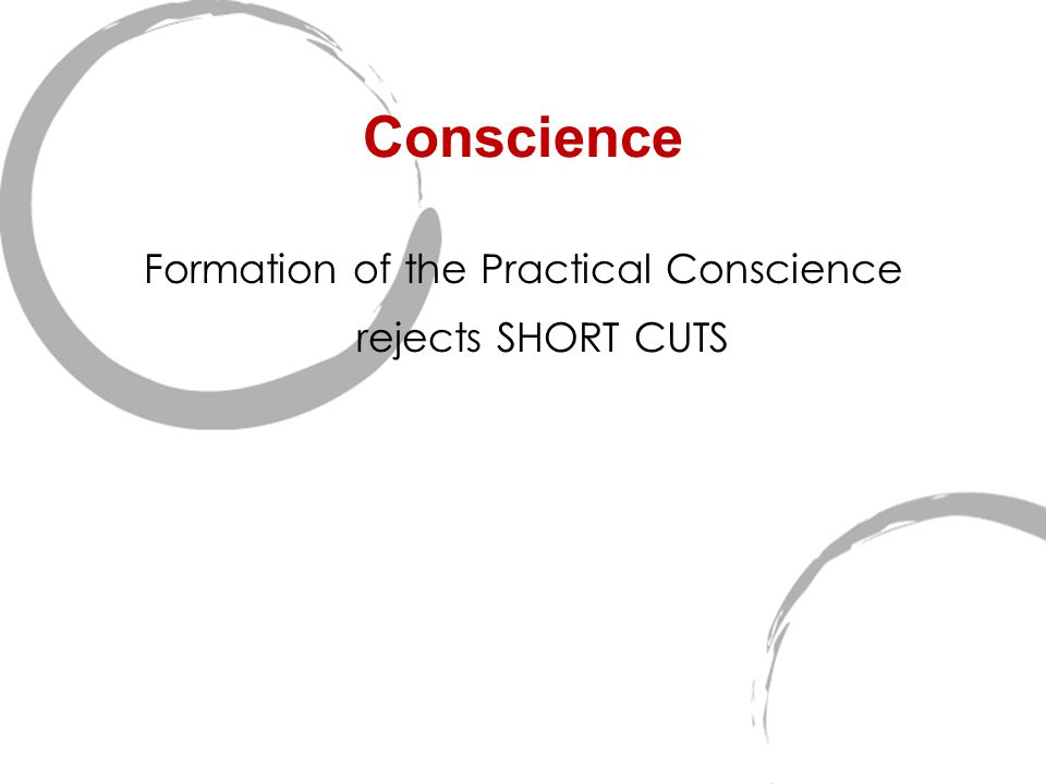Conscience Formation of the Practical Conscience rejects SHORT CUTS