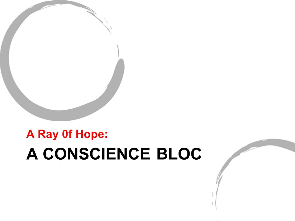 A CONSCIENCE BLOC A Ray 0f Hope: