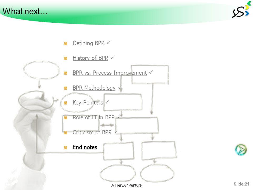 What next… Defining BPR History of BPR BPR vs.