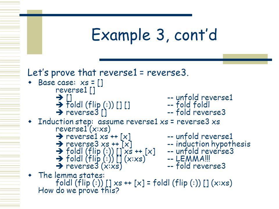 Example 3, cont'd Let's prove that reverse1 = reverse3.