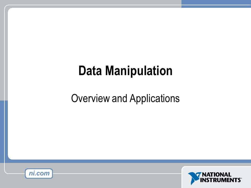 Data Manipulation Overview and Applications