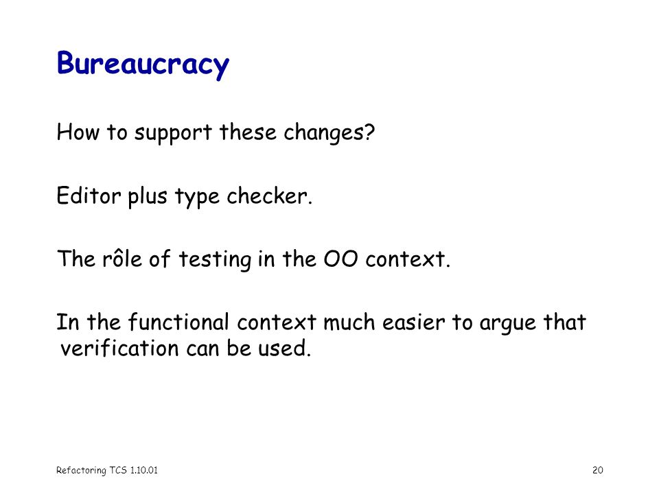 Refactoring TCS 1.10.0120 Bureaucracy How to support these changes.