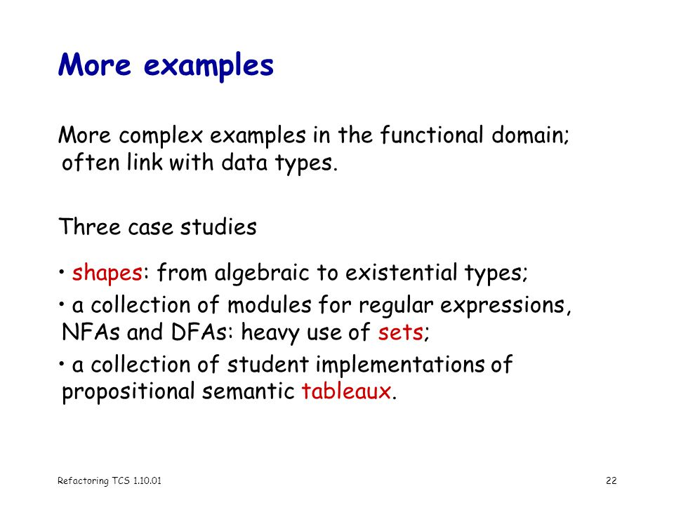 Refactoring TCS 1.10.0122 More examples More complex examples in the functional domain; often link with data types.