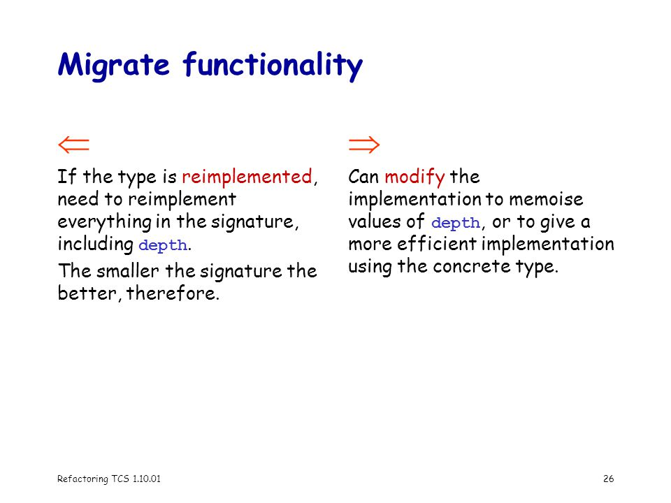 Refactoring TCS 1.10.0126 Migrate functionality  If the type is reimplemented, need to reimplement everything in the signature, including depth.