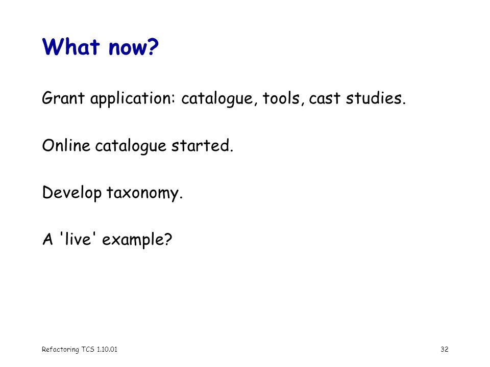 Refactoring TCS 1.10.0132 What now. Grant application: catalogue, tools, cast studies.