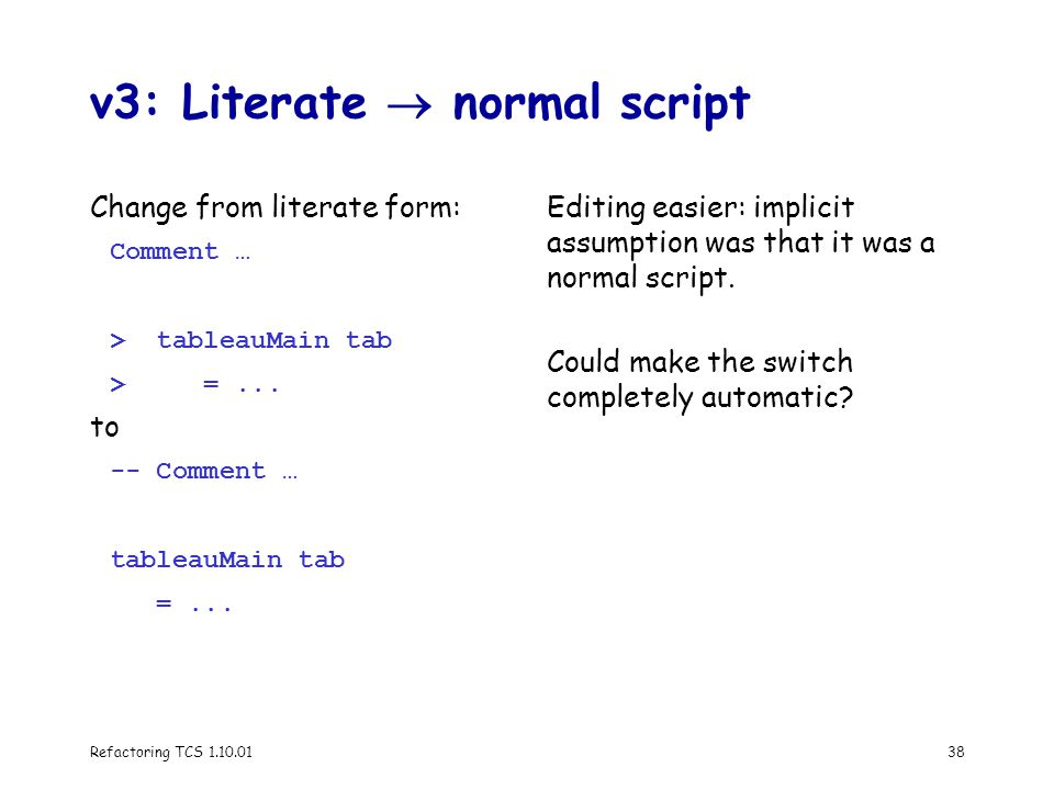Refactoring TCS 1.10.0138 v3: Literate  normal script Change from literate form: Comment … > tableauMain tab > =...