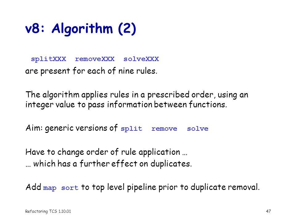 Refactoring TCS 1.10.0147 v8: Algorithm (2) splitXXX removeXXX solveXXX are present for each of nine rules.