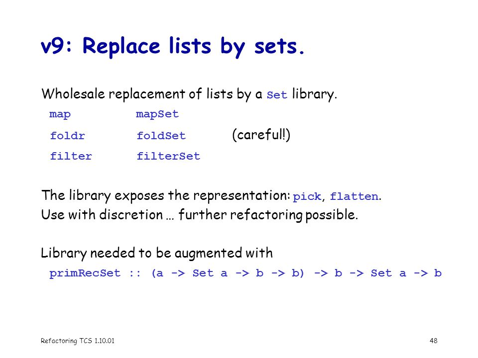 Refactoring TCS 1.10.0148 v9: Replace lists by sets.
