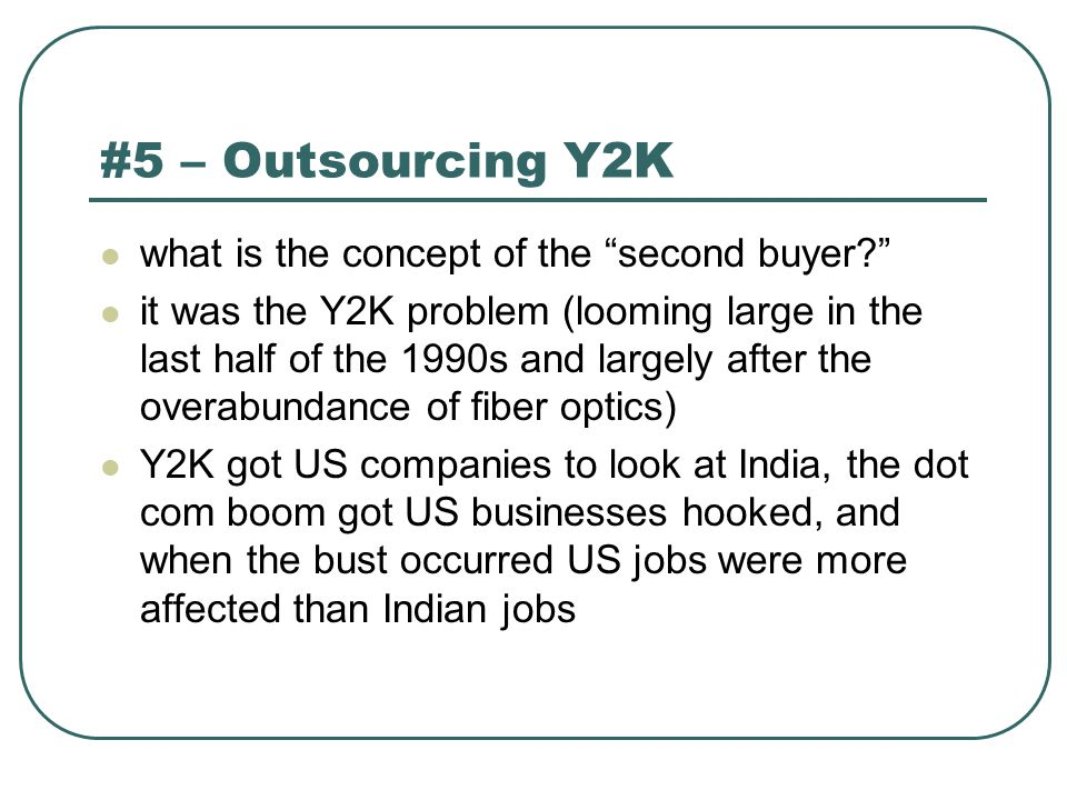 "#5 – Outsourcing Y2K what is the concept of the ""second buyer?"" it was the Y2K problem (looming large in the last half of the 1990s and largely after"