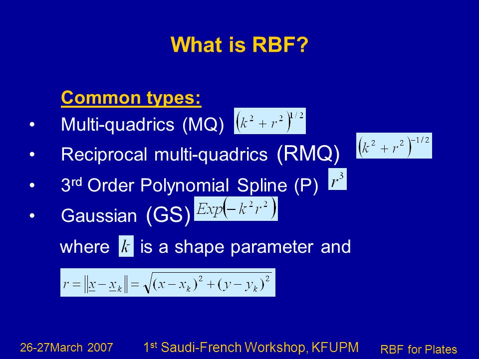 26-27March 2007 RBF for Plates 1 st Saudi-French Workshop, KFUPM What is RBF.