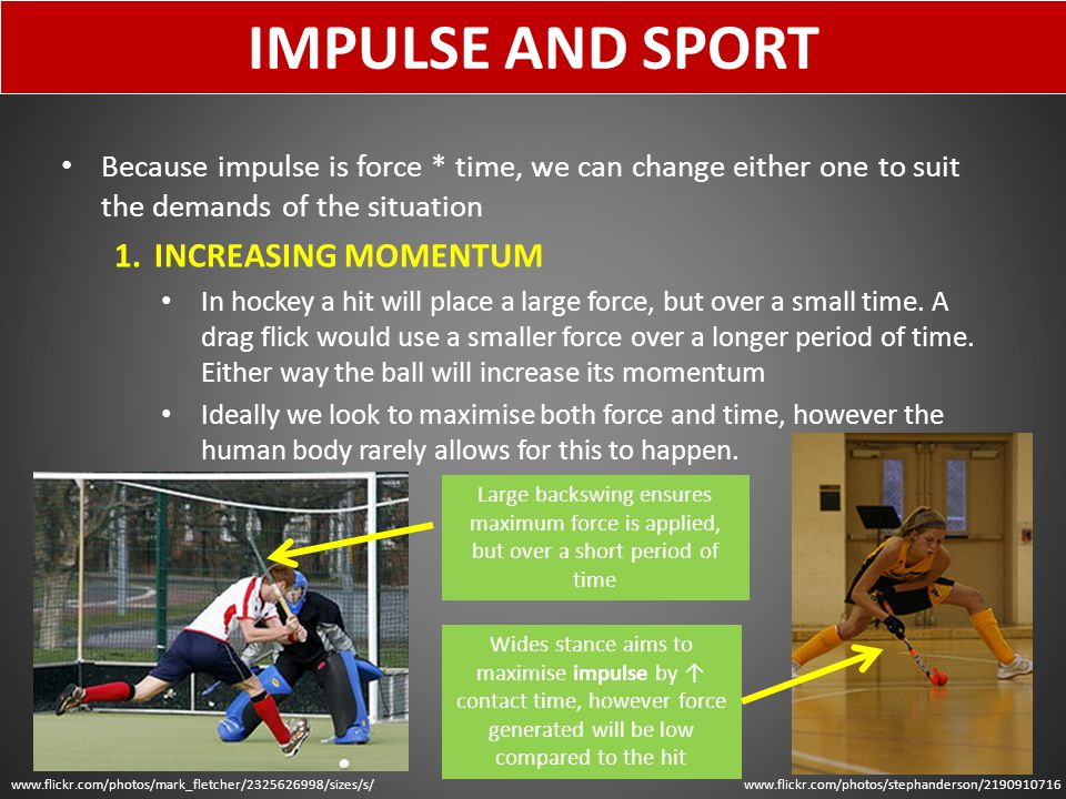 Wides stance aims to maximise impulse by ↑ contact time, however force generated will be low compared to the hit IMPULSE AND SPORT Because impulse is