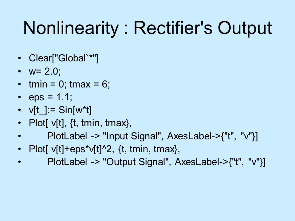Nonlinearity : Rectifier's Output Clear[