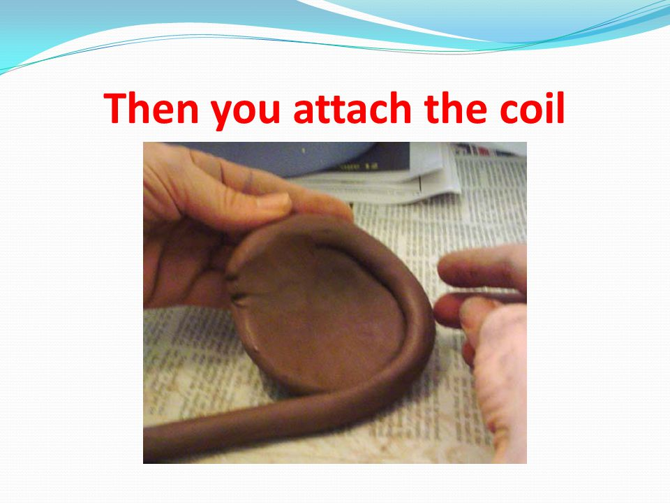 Then you attach the coil