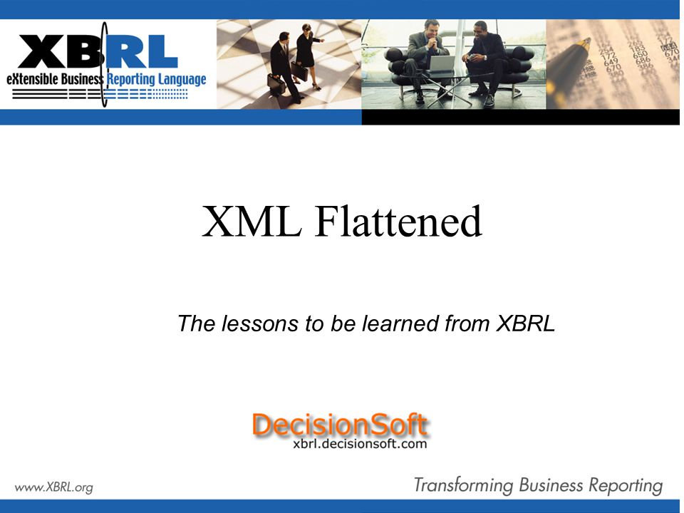 XML Flattened The lessons to be learned from XBRL
