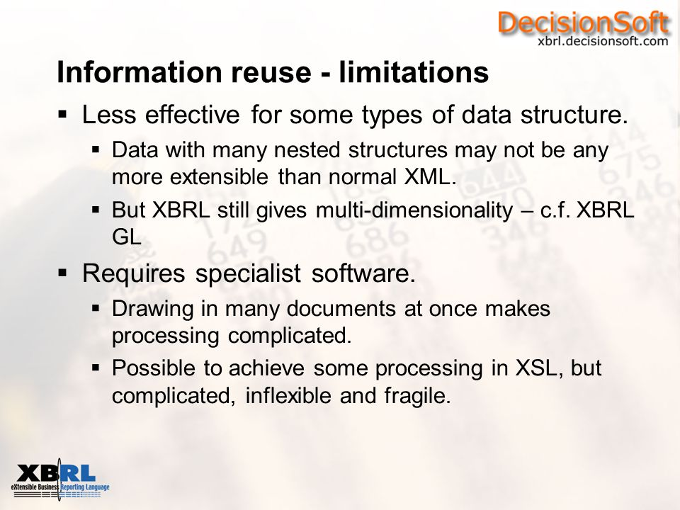 Information reuse - limitations  Less effective for some types of data structure.  Data with many nested structures may not be any more extensible t