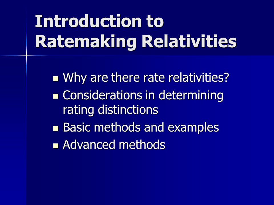 CAS Seminar on Ratemaking Introduction to Ratemaking Relativities March 13-14, 2006 Salt Lake City Marriott Salt Lake City, Utah Presented by: Brian M.