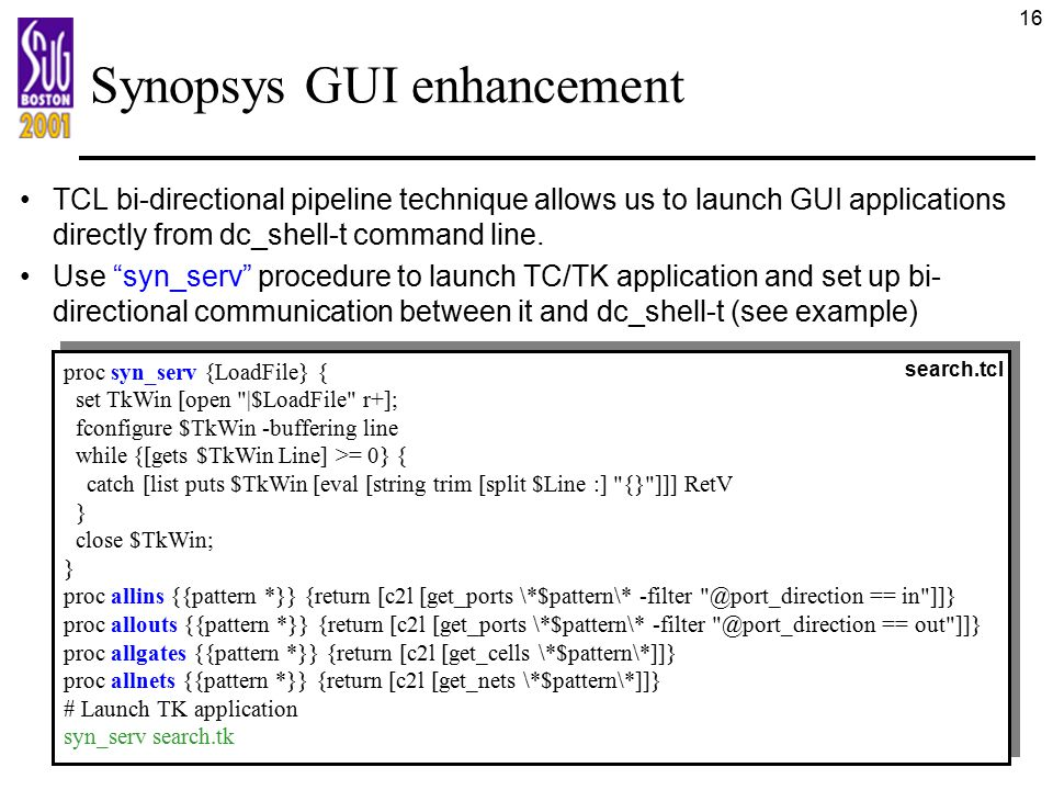 """16 Synopsys GUI enhancement TCL bi-directional pipeline technique allows us to launch GUI applications directly from dc_shell-t command line. Use """"syn"""