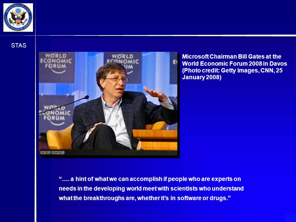 STAS Microsoft Chairman Bill Gates at the World Economic Forum 2008 in Davos (Photo credit: Getty Images, CNN, 25 January 2008)‏ ….