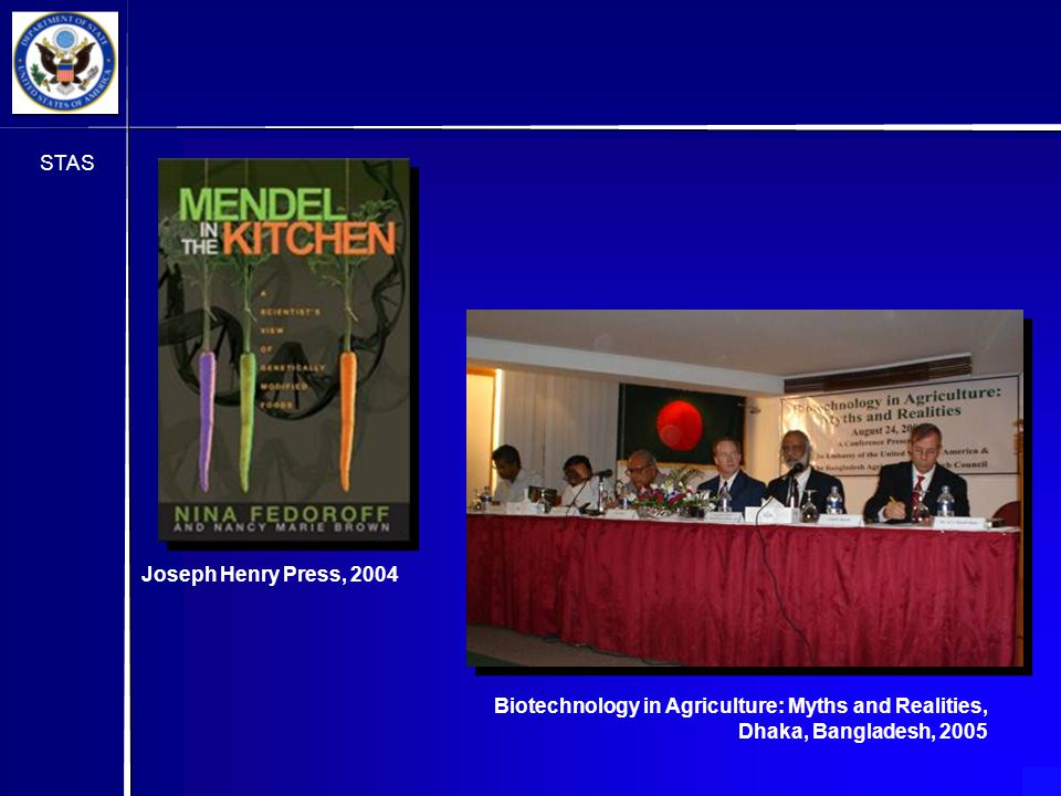 STAS Joseph Henry Press, 2004 Biotechnology in Agriculture: Myths and Realities, Dhaka, Bangladesh, 2005