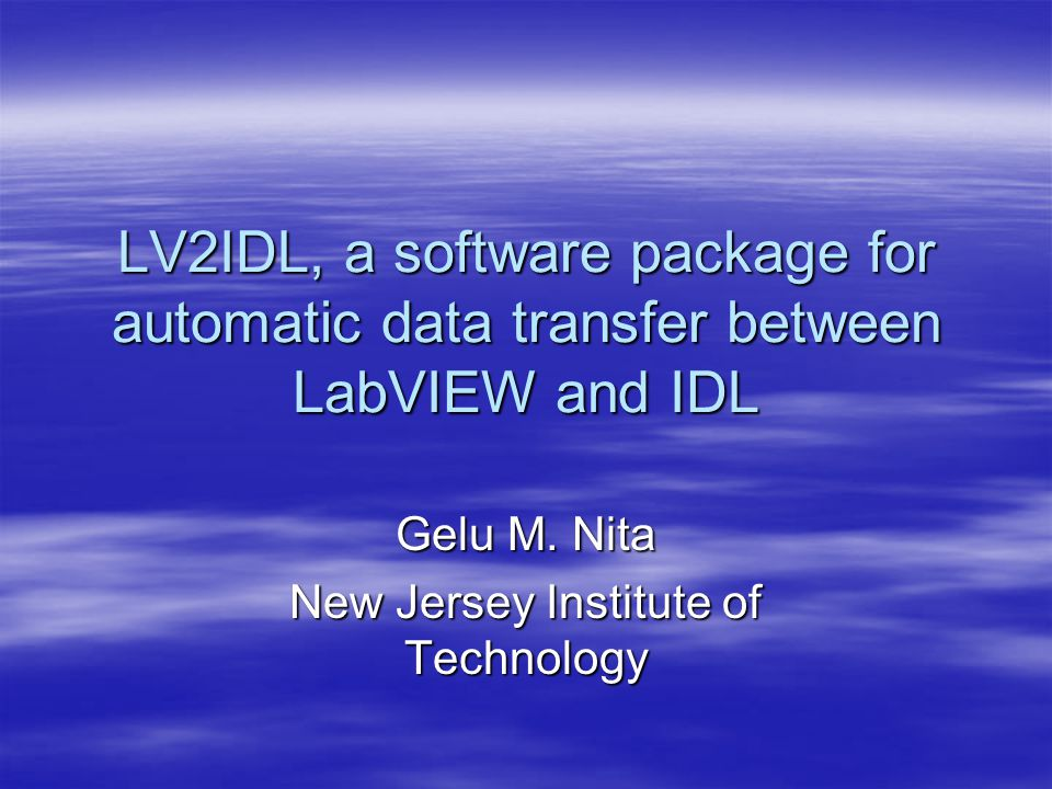 LV2IDL, a software package for automatic data transfer between LabVIEW and IDL Gelu M.