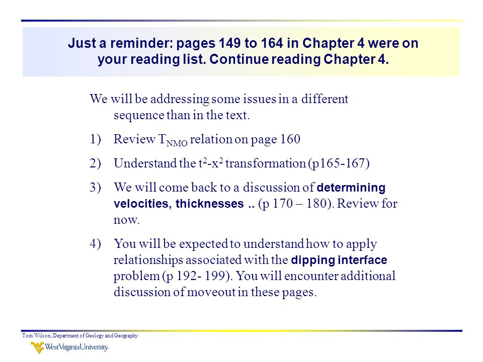 Tom Wilson, Department of Geology and Geography Just a reminder: pages 149 to 164 in Chapter 4 were on your reading list.