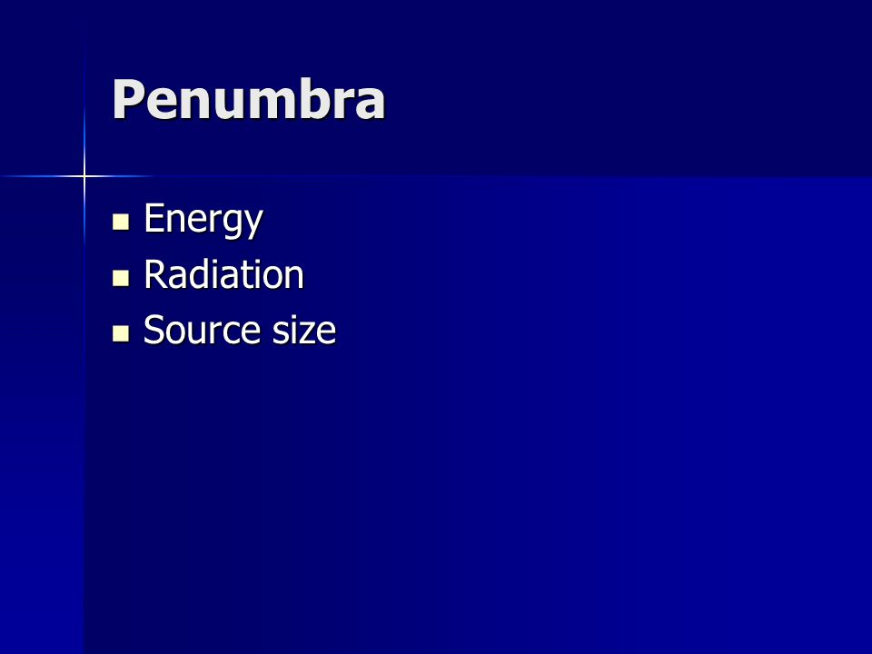 Penumbra Energy Energy Radiation Radiation Source size Source size