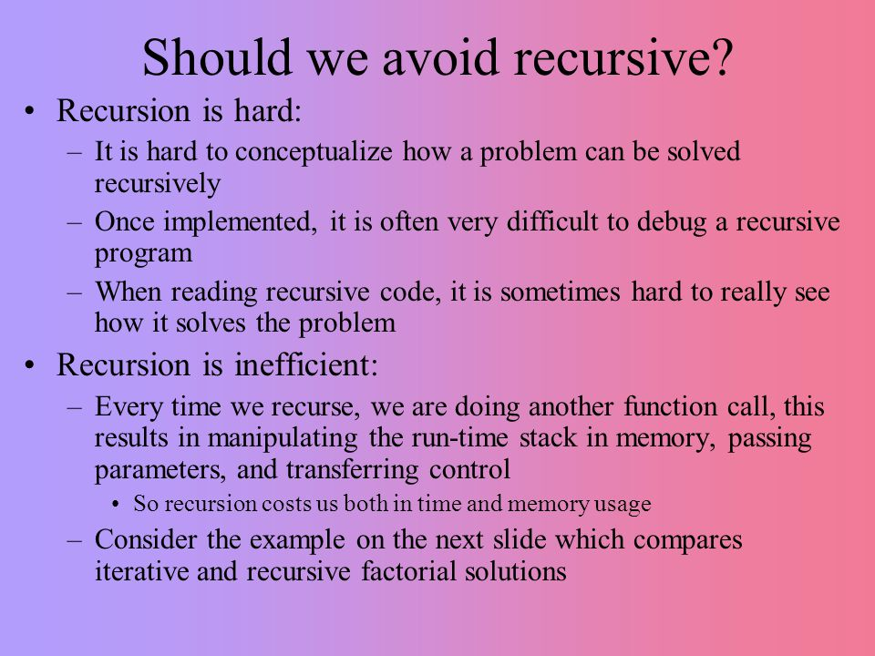 Should we avoid recursive.
