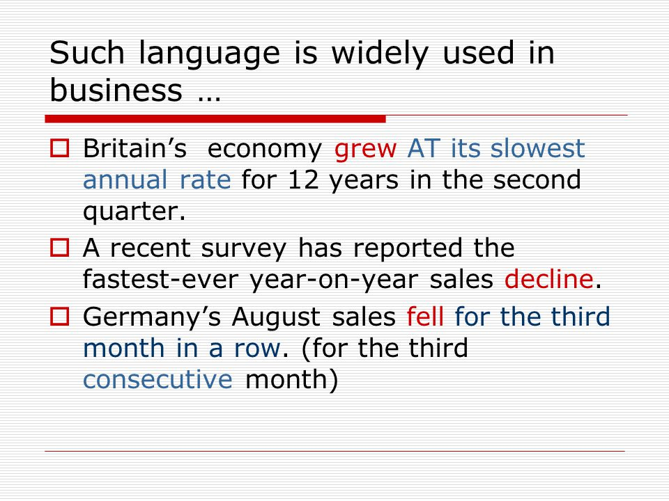 Such language is widely used in business …  A plunge IN sales was recorded in America.