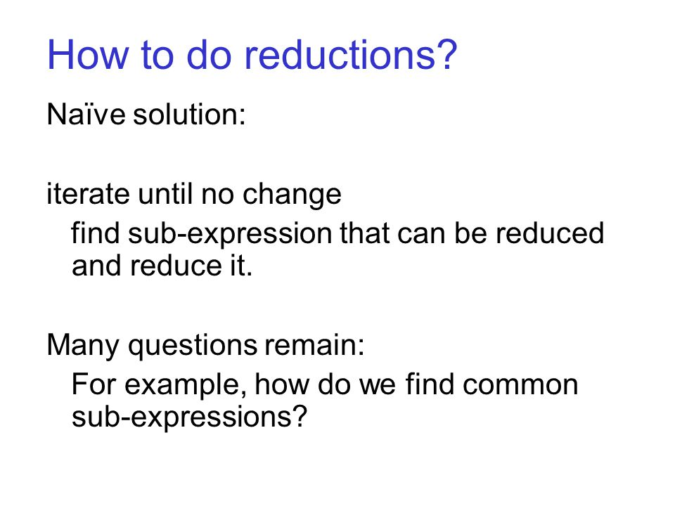 How to do reductions.
