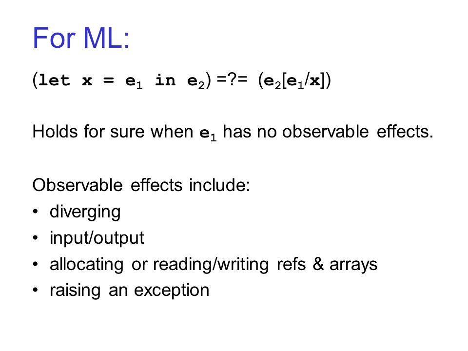 Monadic Form Similar to lowering to MIPS: –operands are either variables or constants.