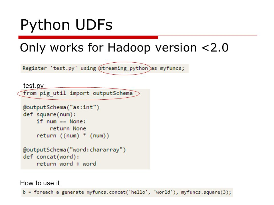 Python UDFs Only works for Hadoop version <2.0 test.py How to use it