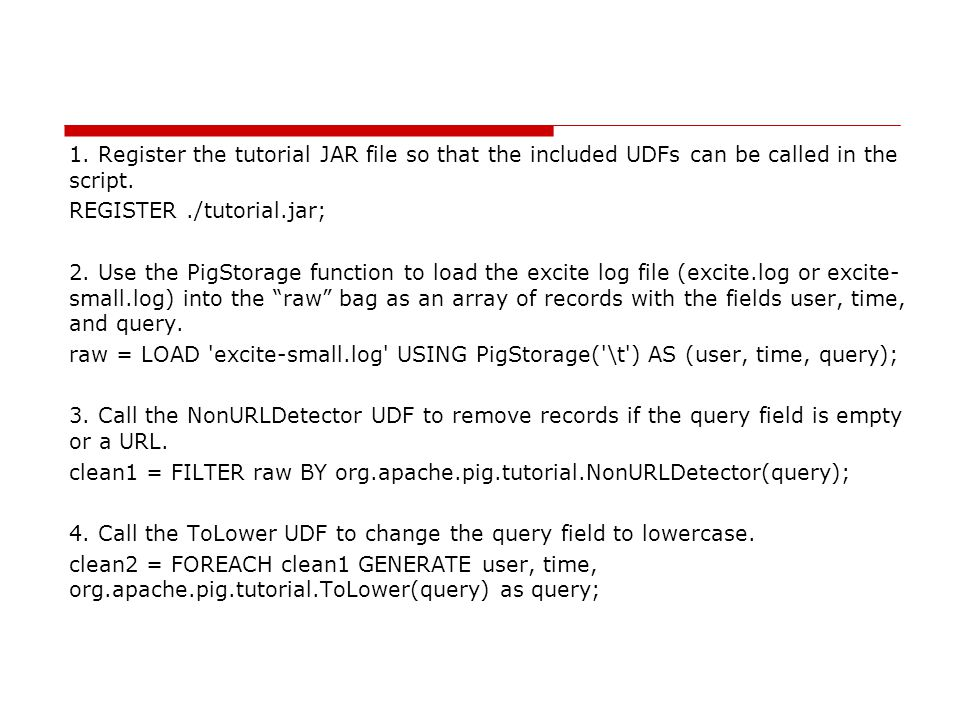 1. Register the tutorial JAR file so that the included UDFs can be called in the script.