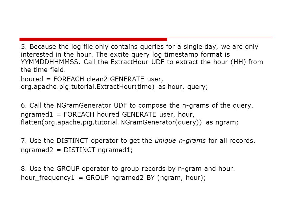5. Because the log file only contains queries for a single day, we are only interested in the hour.
