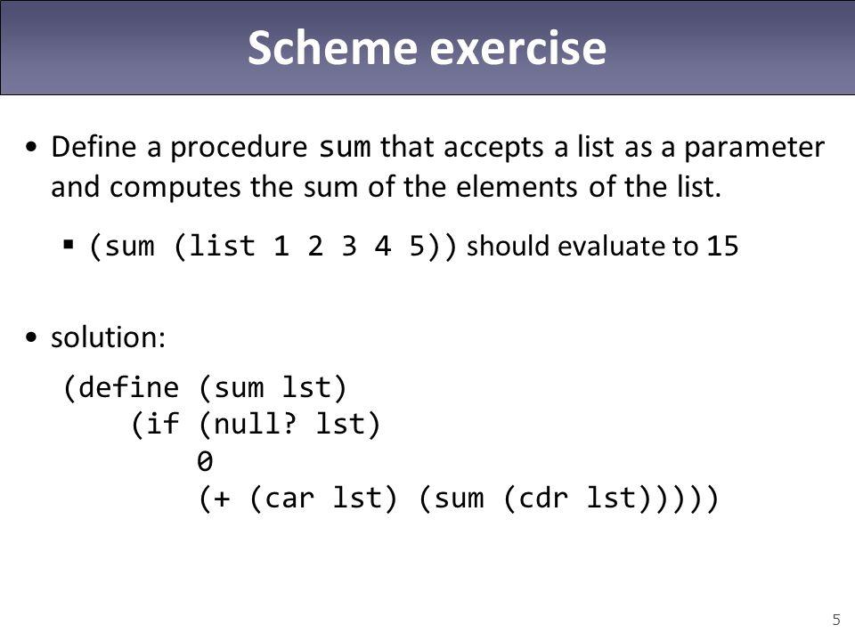 6 Scheme exercise Define a procedure range that accepts min/max integers and returns the list (min, min+1,..., max-1, max).