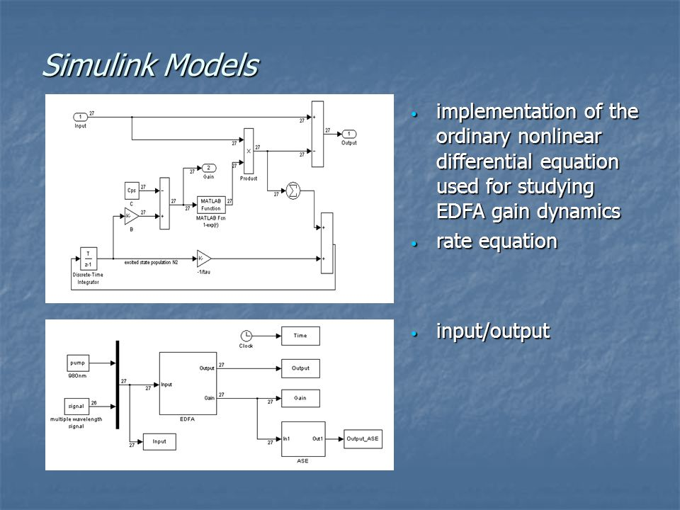Simulink Models implementation of the ordinary nonlinear differential equation used for studying EDFA gain dynamics implementation of the ordinary non