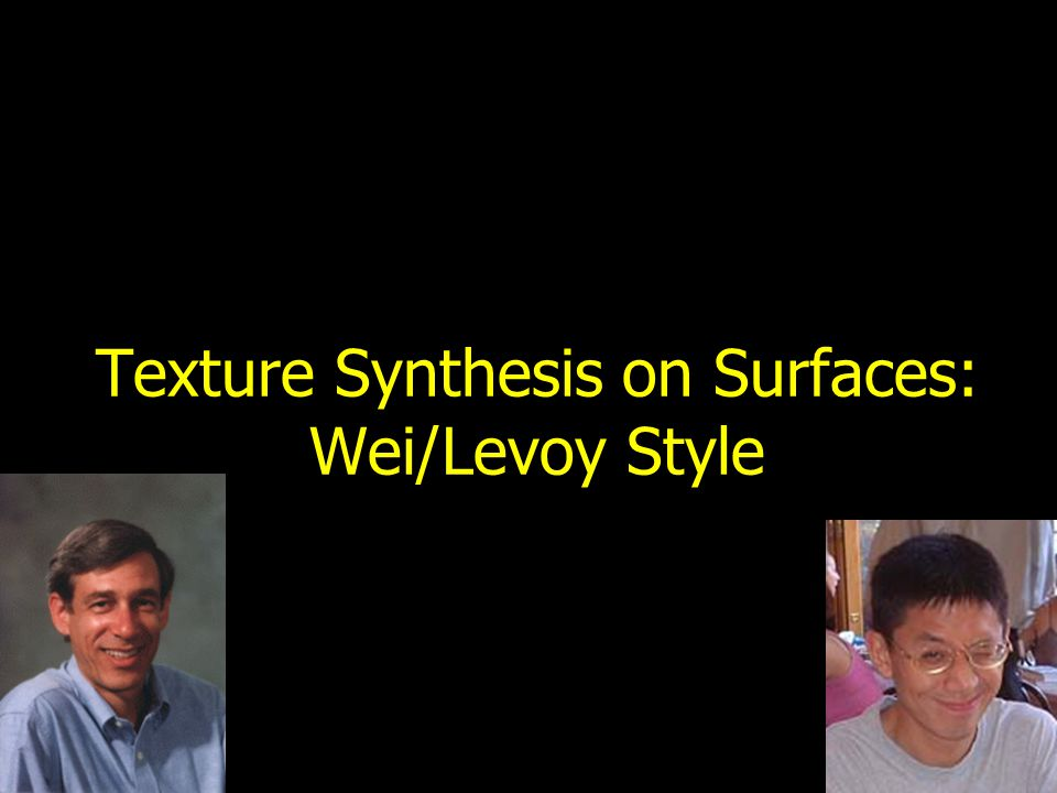 Results (Wei/Levoy): Other Orientations RandomUser-specified Relaxation 2-way symmetry 4-way symmetry