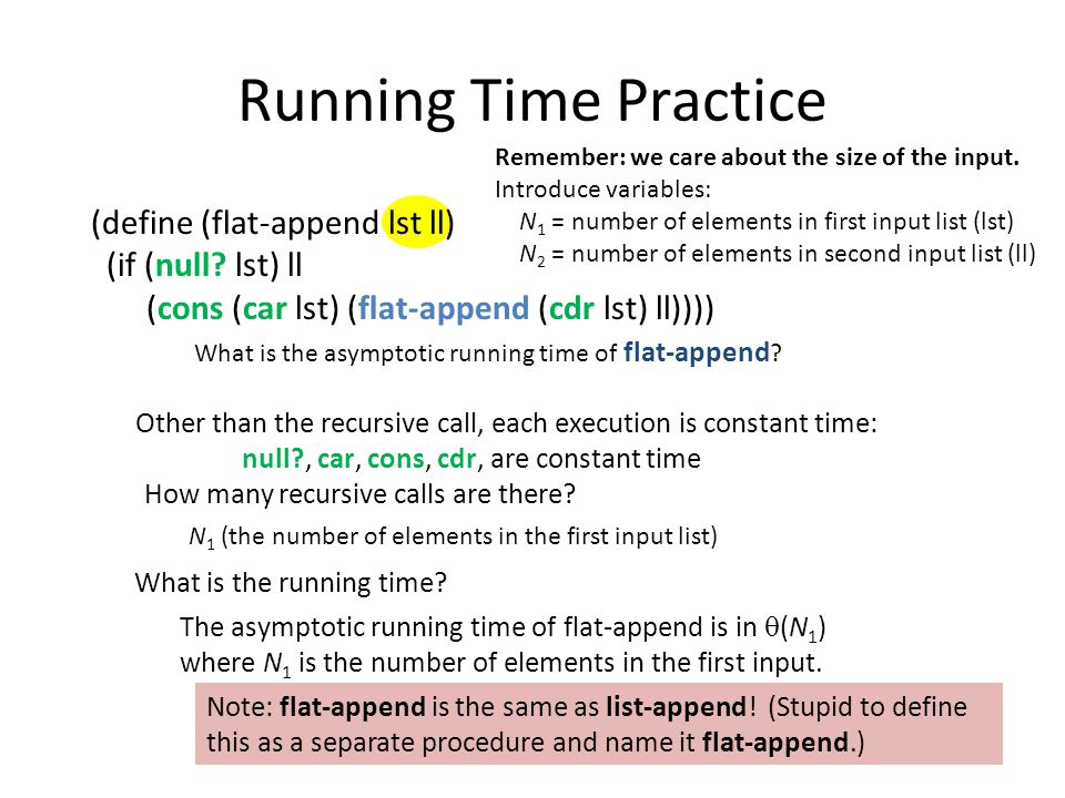 Running Time Practice (define (flat-append lst ll) (if (null.