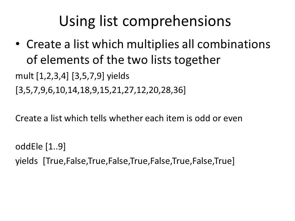 data List = Nil   Node Int List deriving (Show) myList :: List -- constant function myList = (Node 5 (Node 13 (Node 20 Nil))) addList x rest = (Node x rest) addOrdered x Nil = Node x Nil addOrdered x (Node y rest) = if x < y then (Node x (Node y rest)) else Node y (addOrdered x rest)