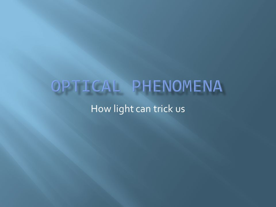 How light can trick us
