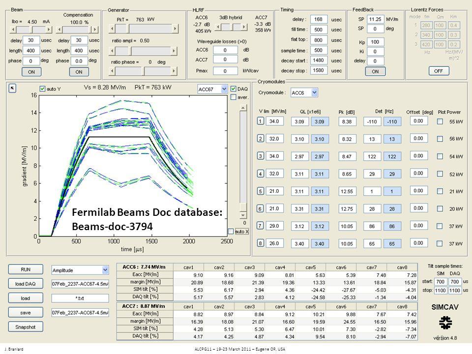 J. Branlard ALCPG11 – 19-23 March 2011 – Eugene OR, USA Fermilab Beams Doc database: Beams-doc-3794 11