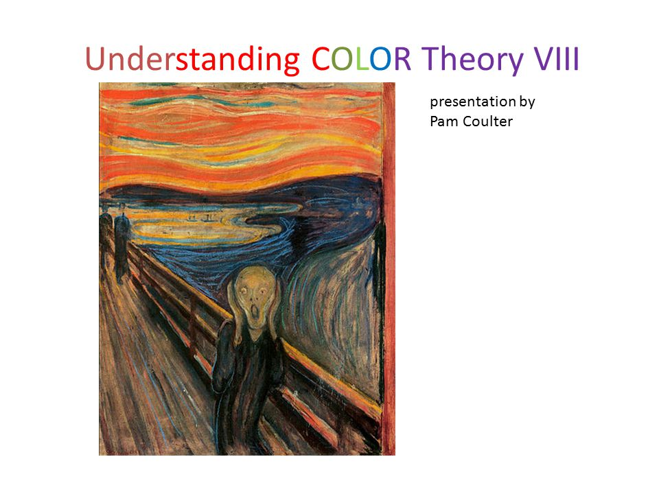 Understanding COLOR Theory VIII presentation by Pam Coulter