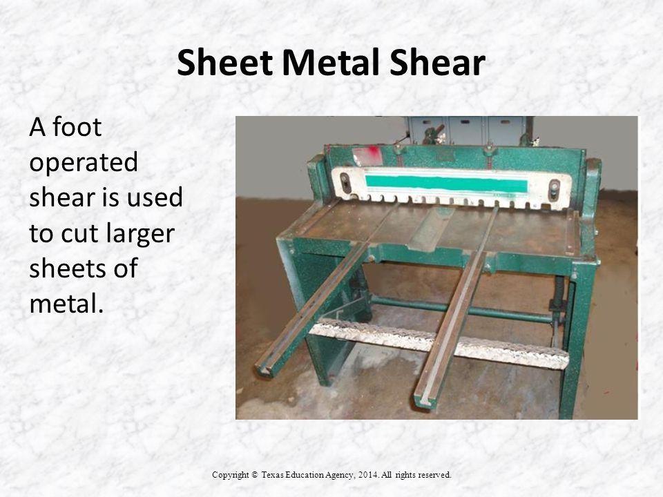 Sheet Metal Shear Copyright © Texas Education Agency, 2014.