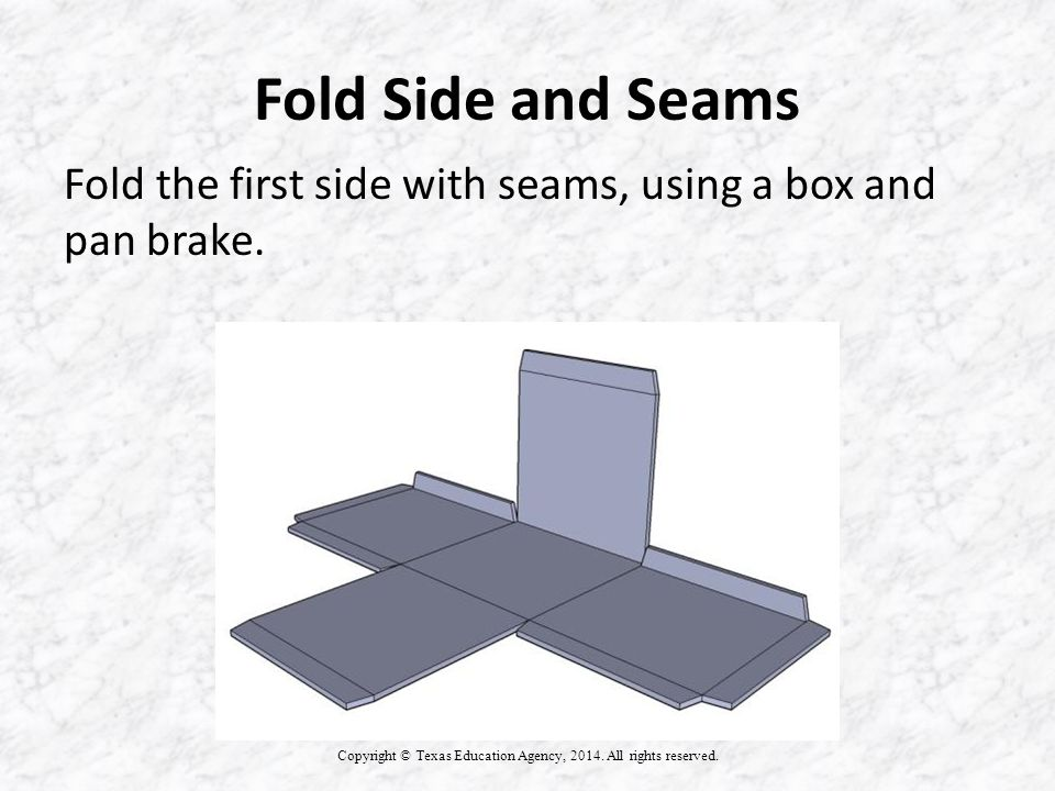 Fold Side and Seams Copyright © Texas Education Agency, 2014.