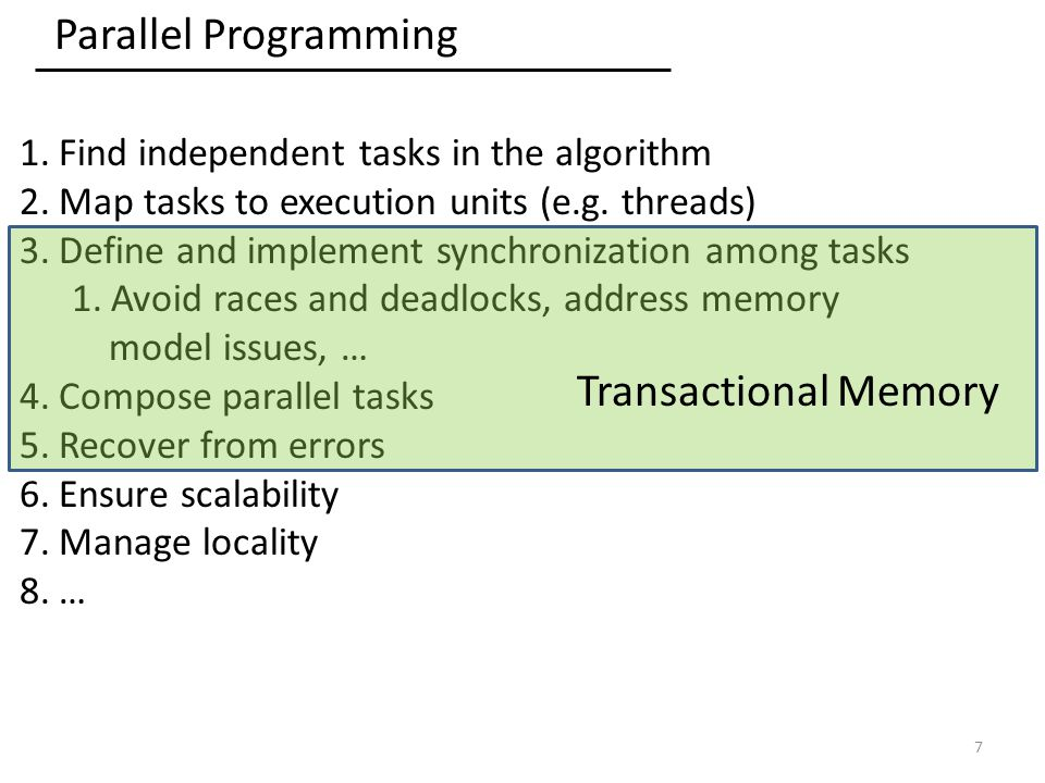 Parallel Programming 1.Find independent tasks in the algorithm 2.Map tasks to execution units (e.g.
