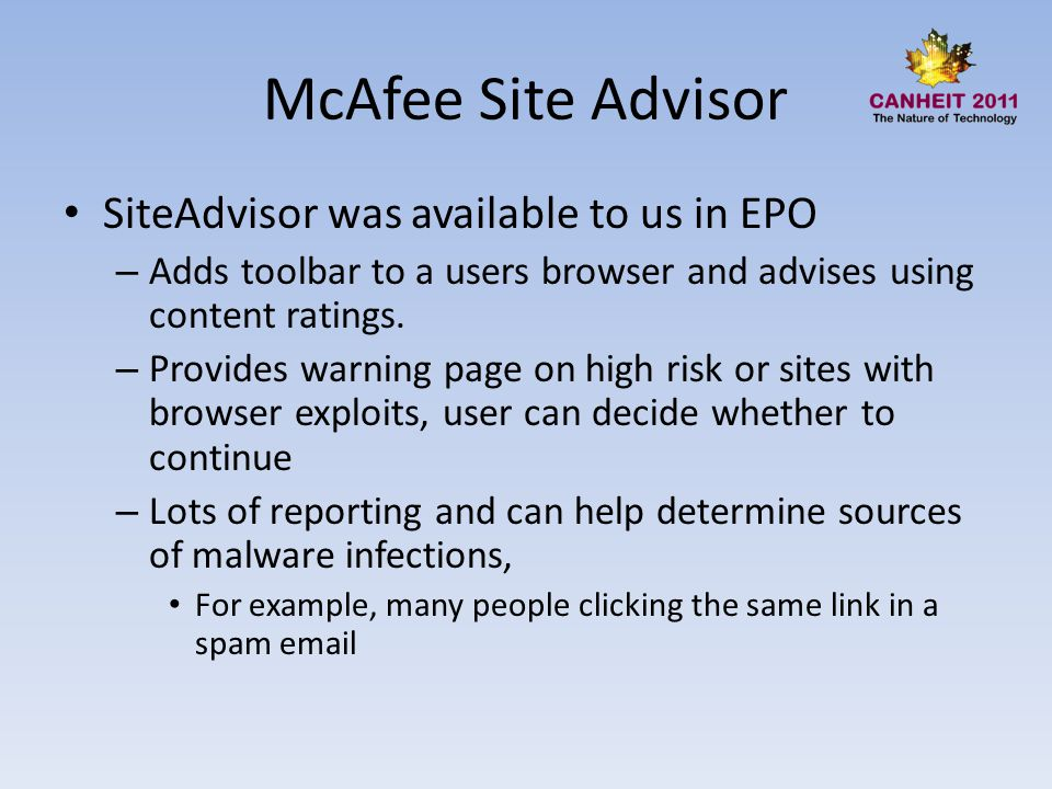 McAfee Site Advisor SiteAdvisor was available to us in EPO – Adds toolbar to a users browser and advises using content ratings.