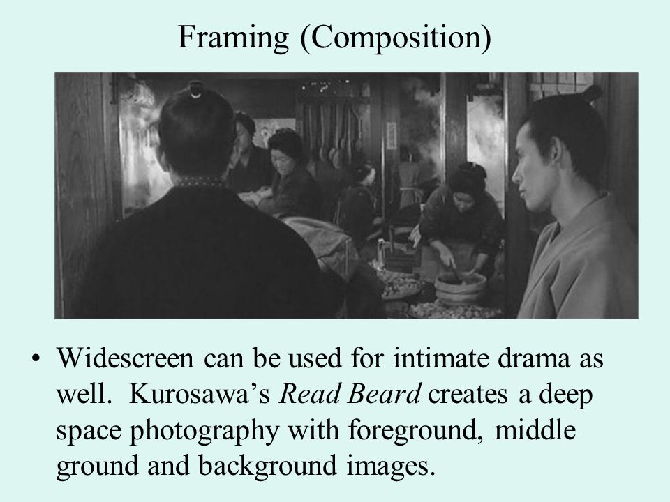 Framing (Composition) Widescreen can be used for intimate drama as well.
