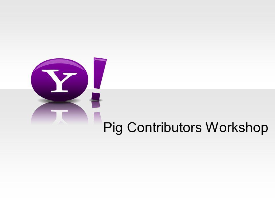 Pig Contributors Workshop